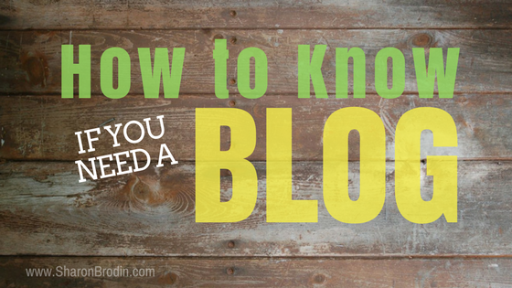 how to know if you need a blog
