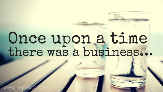 once upon a time there was a business…